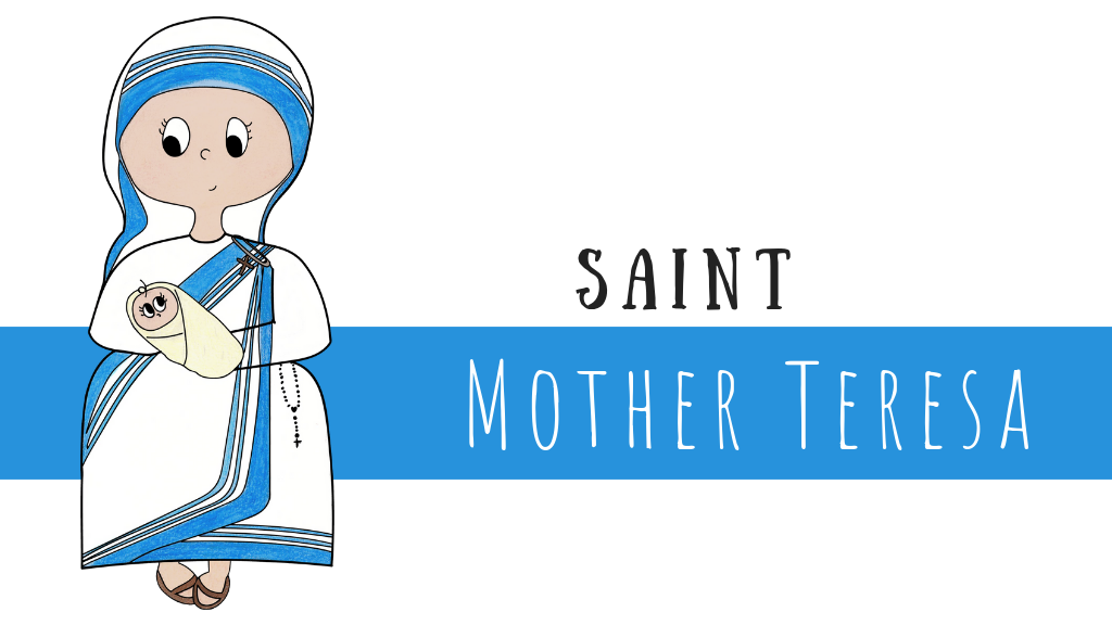Mother Teresa: Saint of the Poor